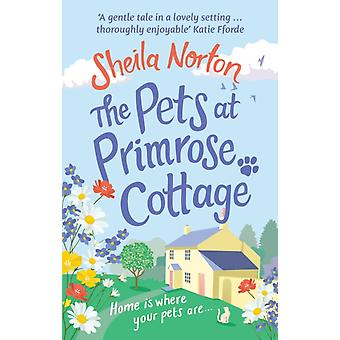 Pets at Primrose Cottage by Sheila Norton
