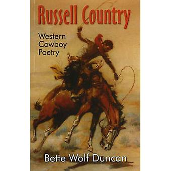 Russell Country - Western Cowboy Poetry by Bette Wolf Duncan - 9780888