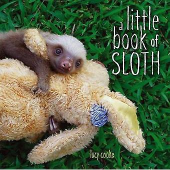 A Little Book of Sloth by Lucy Cooke - 9781442445574 Book