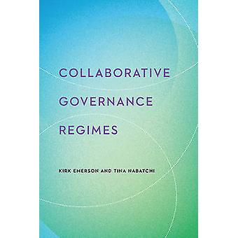 Collaborative Governance Regimes by Emerson & Kirk