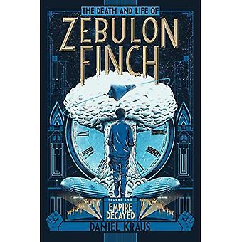 La mort et la vie de Zebulon Finch, Volume deux: Empire pourri (Zebulon Finch)