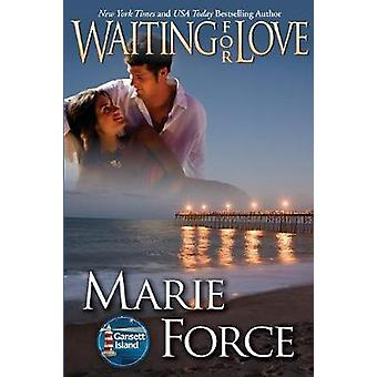 Waiting for Love Gansett Island Series Book 8 by Force & Marie