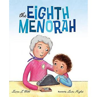 The Eighth Menorah by Lauren L Wohl - Laura Hughes - 9780807518922 Bo