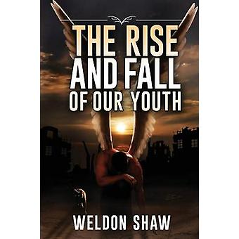 The Rise and Fall Of Our Youth by Shaw & Weldon