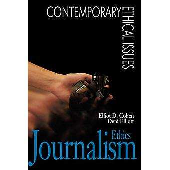 Journalism Ethics A Reference Handbook by Cohen & Elliot D.