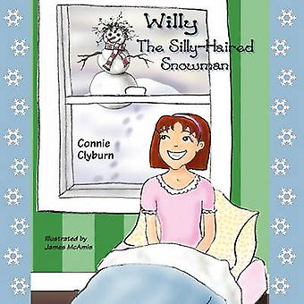 Willy the SillyHaired Snowman by Clyburn & Connie