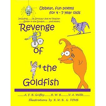 Revenge of the Goldfish Upbeat fun poems for 4  7 year olds by GRIFFEY & A F B