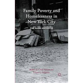 Family Poverty and Homelessness in New York City The Poor Among Us by Nunez & Ralph da Costa