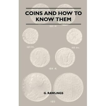 Coins And How To Know Them by Rawlings & G.