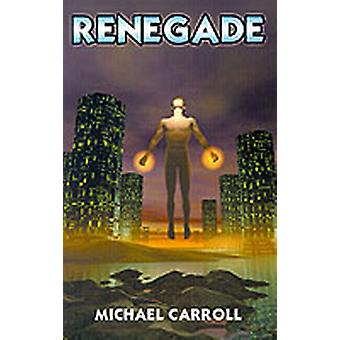 Renegade by Carroll & Michael