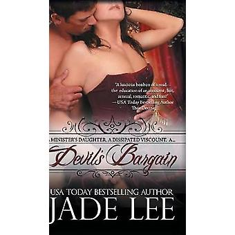 Devils Bargain The Regency Rags to Riches Series Book 2 by Lee & Jade