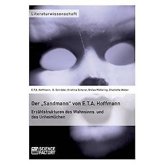 Der Sandmann von E.T.A. Hoffmann. Erzhlstrukturen des Wahnsinns und des Unheimlichen by Hoffmann & E.T.A.