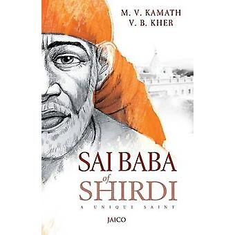 Sai Baba of Shirdi by Kamath & M.V. Kher & V.B.
