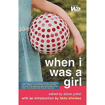 When I Was a Girl by Pollet & Alison
