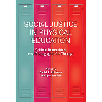 Social Justice in Physical Education - Critical Reflections and Pedago