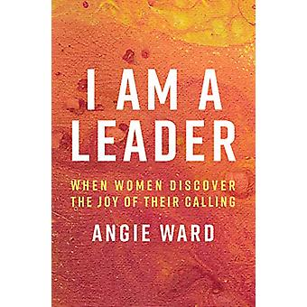 I Am a Leader by Angie Ward - 9781641581769 Book