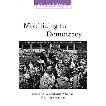 Mobilizing for Democracy - Citizen Action and the Politics of Public P