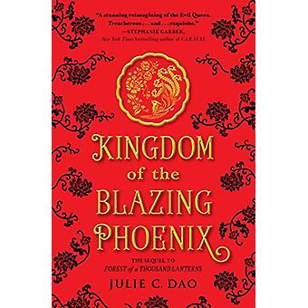 Kingdom of the Blazing Phoenix by Julie C. Dao - 9781984812162 Book