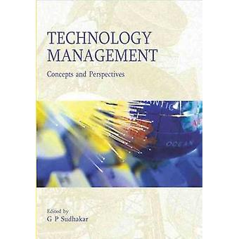 Technology Management - Concepts and Perspectives by G. P. Sudhakar -
