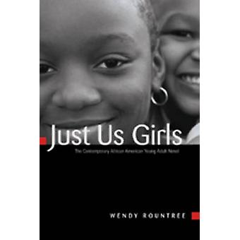Just Us Girls - The Contemporary African American Young Adult Novel by