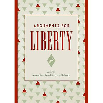 Arguments for Liberty by Aaron Ross Powell - 9781944424121 Book