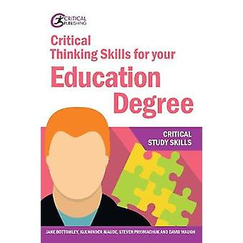 Critical Thinking Skills for your Education Degree by Jane Bottomley