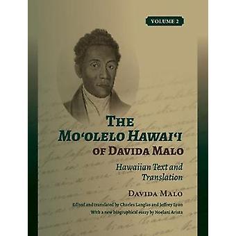 The Mo'olelo Hawai'i of Davida Malo Volume 2 - Hawaiian Text and Trans
