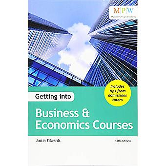Getting into Business & Economics Courses by Justin Edwards - 978