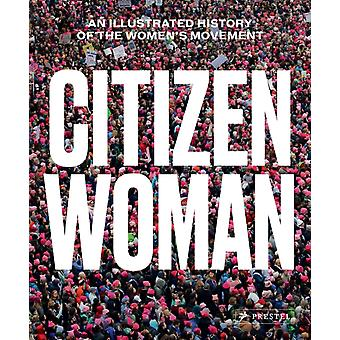 Citizen Woman An Illustrated History of the Womens Movemen by Jane Gerhard