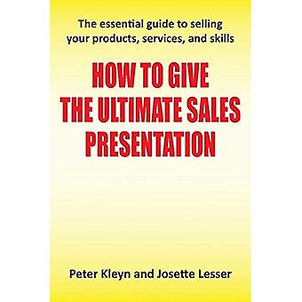 How to Give the Ultimate Sales Presentation