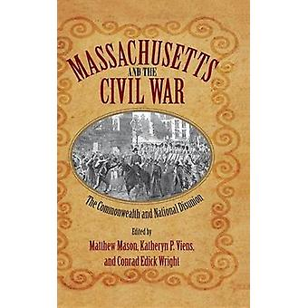 Massachusetts and the Civil War - The Commonwealth and National Disuni