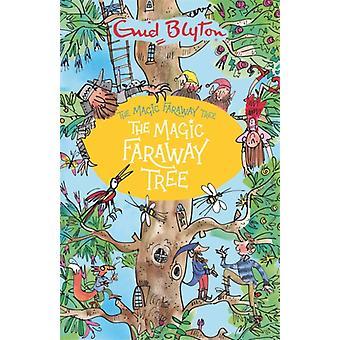 The Magic Faraway Tree The Magic Faraway Tree  Book 2 by Enid Blyton