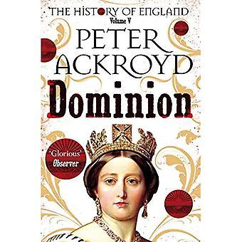 Dominion: Englannin historia Volume V (Englannin historia)
