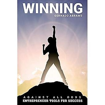 Winning: Against All Odds | Entrepreneur Tools for Success