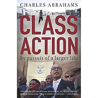 Class Action: In Pursuit of a Larger Life