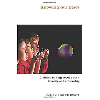 Knowing Our Place: Children Talking about Power, Identity and Citizenship