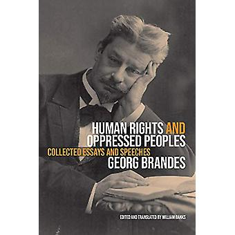 Human Rights and Oppressed Peoples - Collected Essays and Speeches by