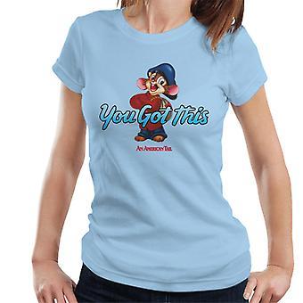 Amerikkalainen tail fievel mousekewitz you got this women's t-paita