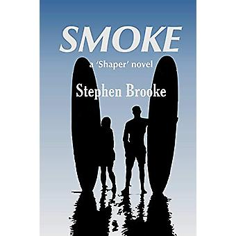Smoke by Stephen Brooke - 9781937745660 Book