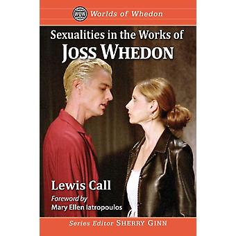 Sexualities In The Works Of Joss Whedon by Lewis Call