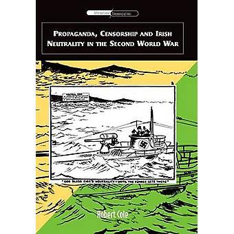 Propagandacensur och irländsk neutralitet i andra världskriget av Robert Cole