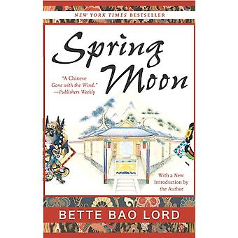 Spring Moon  A Novel of China by Bette Lord