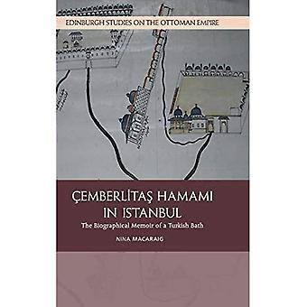 The Cemberlitas Hamami in Istanbul: The Biographical Memoir of a Turkish Bath (Edinburgh Studies on the Ottoman Empire)