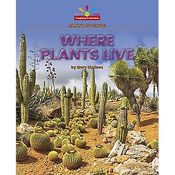 Where Plants Live by Mary Lindeen