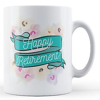 Happy Retirement! Floral - Printed Mug