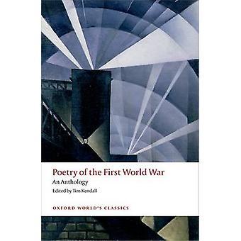 Poesía de la primera guerra mundial - una antología por Tim Kendall - 97801987