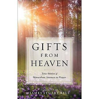 Geschenke vom Himmel - wahre Geschichten über wundersame Antworten auf ein Gebet von Ja