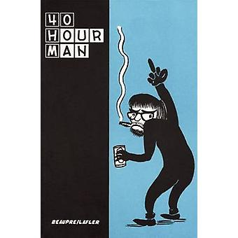 40 Hour Man by Stephen Beaupre - Steve Lafler - 9780976969006 Book