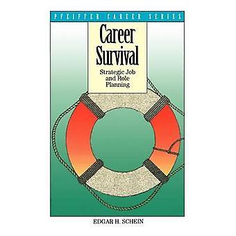 Karriär överlevnad - strategiska arbete och roll planering av Edgar H. Schein-
