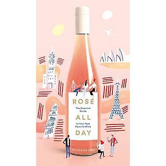 روز كل يوم--دليل أساسي للنبيذ المفضلة الجديدة الخاصة بك بكثير